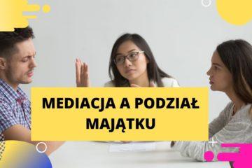 Podział Majątku - Mediacja